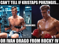 New York Knicks, Kristaps Porzingis, and Nba: CAN'T TELL IF KRISTAPS PORZINGIS...  @NBAMEMES  OR IVAN DRAGO FROM ROCKY IV Can't even tell the difference 😂😂 #KristapsPorzingis #IvanDrago #Knicks Nation
