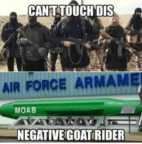 Ouch. RedWhiteBlue StillBetterThanYou BAM247 Totalbadassness GYSOT USAUSAUSA Freedom Merica Rah Yessir MOAB GoatRider WarheadsToForeheads: CANT TOUCH DIS  AIR FORCE ARMAM  MOAB  NEGATIVE COAT RIDER Ouch. RedWhiteBlue StillBetterThanYou BAM247 Totalbadassness GYSOT USAUSAUSA Freedom Merica Rah Yessir MOAB GoatRider WarheadsToForeheads