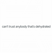 Facts, Black Twitter, and Trust: can't trust anybody that's dehydrated Facts