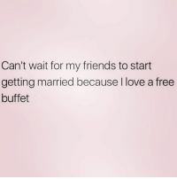 Friends, Love, and Free: Can't wait for my friends to start  getting married because l love a free  buffet I'm a maid of honor this weekend and the only single one! I CANT WAIT! OrlandoWedding