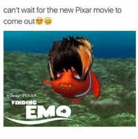"Dad, Emo, and Memes: can't wait for the new Pixar movie to  come out  FINDING  EMO ""It's not a phase dad it's who I truly am rawr xD """