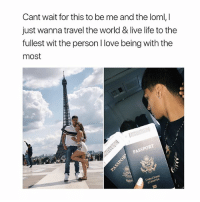 Life, Love, and Live: Cant wait for this to be me and the loml,I  just wanna travel the world & live life to the  fullest wit the person I love being with the  most  PASSPO  Unized States  of Amerlca yes yes 😫