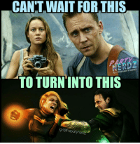 Memes, Brie Larson, and 🤖: CAN'T WAIT FORTHIS  IGI THePARTYneRDZ  TO TURN INTO THIS  thepartyne Brie Larson & Tom Huddleston once teamed up as fellow explorers observing giant creatures before becoming Superheroes & Norse gods... They did... Honestly... 🎨🎨 Bottom art by MMount378 on Deviant Art tomhiddleston brielarson captainmarvel loki thorragnarok kongisland marvel avengers movie cosplay