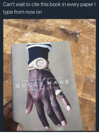 Blackpeopletwitter, Gucci, and Gucci Mane: Can't wait to cite this book in every paper l  type from now on  R A PH  Y O F  G UC  A N E  WITH  INEZ BELKIN <p>Quite often it is said &ldquo;if a man does not have the sauce, then he is lost, but the same man can be lost in the sauce&rdquo; (Gucci Mane 162). (via /r/BlackPeopleTwitter)</p>
