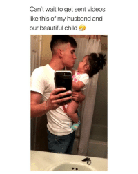 Beautiful, Precious, and Videos: Can't wait to get sent videos  like this of my husband and  our beautiful child this is so precious