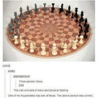 This can only end in tears funnyfriday funnytumblr tumblr funny tumblrtextpost funnytumblrtextpost funny haha humor hilarious: caong  ea  lac  rture  Three-person chess.  This can only end in tears and physical fighting  One of my housemates has one of these. The above person was correct. This can only end in tears funnyfriday funnytumblr tumblr funny tumblrtextpost funnytumblrtextpost funny haha humor hilarious