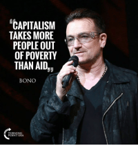 "Anaconda, Memes, and Capitalism: ""CAPITALISM  TAKES MORE  PEOPLE OUT  OF POVERTY  THAN AID,,  BONO  TURNING  POINT USA 100% CORRECT! Capitalism Cures Poverty! #CapitalismCures"