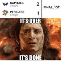 Logic, Memes, and National Hockey League (NHL): CAPITALS  30 SOG  2  FINAL / OT  PENGUINS  22 SOG  ITSOVER  @nhl ref logic  ITS DONE THE CAPS HAVE DONE IT GOODBYE PITTSBURGH