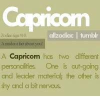 Tumblr, Capricorn, and Free: Capricom  allzodiac tumblr  Zodiac sign#10.  Arandom factabout you!  A Capricorn hcs two different  personclities. One is out-going  and leader material; the other is  shy cnd a bit nervous. Aug 26, 2015. The person you like has more secrets than before, but you feel how much he/she cares   .....FOR FULL HOROSCOPE VISIT: http://horoscope-daily-free.net/capricorn