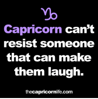 Capricorn, Resistance, and Com: Capricorn can't  resist someone  that can make  them laugh.  thecapricornlife.com #Capricorn can't resist someone that can make them laugh. ♑