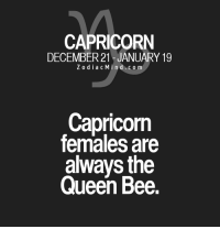 Queen, Capricorn, and Free: CAPRICORN  DECEMBER 21 JANUARY 19  ZodiacMind.com  Capricorn  females are  always the  Queen Bee. Dec 23, 2015. Regardless the fact that you cannot count on your colleagues' support, you will still have the need to prove yourself. That is  .....FOR FULL HOROSCOPE VISIT: http://horoscope-daily-free.net