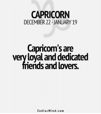 Capricorn, Free, and Heart: CAPRICORN  DECEMBER 22 JANUARY 19  Capricom'sare  veryloyal and dedicated  iends and lovers.  Zodiac Min d.com Feb 9, 2017. You criticize everybody around you, but not yourself. Cynicism and pessimism make you bitter in contact with others. A closed heart is your main................HOROSCOPE VISIT: http://horoscope-daily-free.net/capricorn