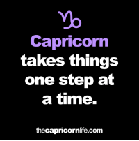 Capricorn, Time, and Com: Capricorn  takes things  one step at  a time.  thecapricornlife.com #CAPRICORN ♑