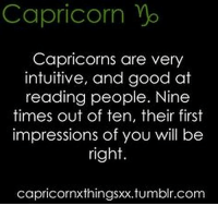 Yo, Capricorn, and Free: Capricorn Yo  Capricorns are very  intuitive, and good at  reading people. Nine  times out of ten, their first  impressions of you will be  right.  capricornxthingsxx.tumblin.com Oct 11, 2016. Your body is slowly recovering from viral infections and inflammations. You are too immobile and  ........HOROSCOPE VISIT: http://horoscope-daily-free.net