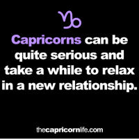 Quite, Com, and Can: Capricorns can be  quite serious and  take a while to relax  in a new relationship  thecapricornlife.com