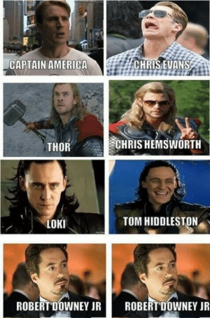 Avengers memes: CAPTAIN AMERICA  CHRIS EVANS  CHRIS HEMSWORTH  THOR  TOM HIDDLESTON  LOKI  ROBERT DOWNEY JR  ROBERT DOWNEY JR Avengers memes