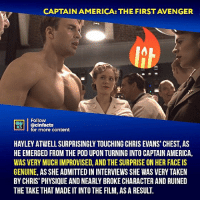 She admitted in interviews she was very taken by Chris' physique. Who isn't, Hayley? Captain America's story is so well told throughout the MCU. And Evans was THE person for the job. Your thoughts?⠀ -⠀⠀ Follow @cinfacts for more facts: CAPTAIN AMERICA: THE FIRST AVENGER  Follow  ONIMA  MTİ || @cinfacts  HATS  for more content  HAYLEY ATWELL SURPRISINGLY TOUCHING CHRIS EVANS CHEST, AS  HE EMERGED FROM THE POD UPON TURNING INTO CAPTAIN AMERICA,  WAS VERY MUCH IMPROVISED, AND THE SURPRISE ON HER FACE IS  GENUINE, AS SHE ADMITTED IN INTERVIEWS SHE WAS VERY TAKEN  BY CHRIS' PHYSIQUE AND NEARLY BROKE CHARACTER AND RUINED  THE TAKE THAT MADE IT INTO THE FILM, AS A RESULT. She admitted in interviews she was very taken by Chris' physique. Who isn't, Hayley? Captain America's story is so well told throughout the MCU. And Evans was THE person for the job. Your thoughts?⠀ -⠀⠀ Follow @cinfacts for more facts
