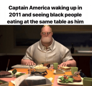 Unacceptable: Captain America waking up in  2011 and seeing black people  eating at the same table as him Unacceptable