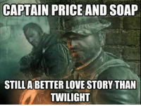 Love, Memes, and Tbt: CAPTAIN PRICE AND SOAP  STILL ABETTER LOVE STORY THAN  TWILIGHT ✊🏽😂🔥 TBT
