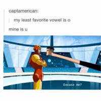 Life, Memes, and Shit: captamerican:  my least favorite vowel is o  mine is u  Excuse me? I missed you guys! My life has gone to shit so y'all gotta give me a sec -Indy