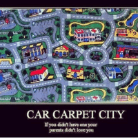 Car Carpet City, Memes, and Parents: CAR CARPET CITY If you didn't have one your parents didn't loveyou fbf ohfuckyeah imember ihadone stillplayswithcars