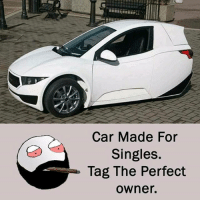 Be Like, Meme, and Memes: Car Made For  Singles.  Tag The Perfect  owner. Twitter: BLB247 Snapchat : BELIKEBRO.COM belikebro sarcasm meme Follow @be.like.bro