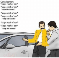 Nobody dislikes Freddie Mercury. Ya heard? NOBODY. #QueenMemes #FreddieMercury #80s #WeWillRockYou #BohemianRhapsody: Car salesman:  *slaps roof of car  *slaps roof of car*  *clap his hands*  *slaps roof of car*  *slaps roof of car*  *clap his hands*  *slaps roof of car*  *slaps roof of car*  *clap his hands* Nobody dislikes Freddie Mercury. Ya heard? NOBODY. #QueenMemes #FreddieMercury #80s #WeWillRockYou #BohemianRhapsody