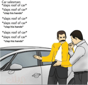 Complex memes really out herr via /r/memes https://ift.tt/2Do4xID: Car salesman:  *slaps roof of car*  *slaps roof of car*  *clap his hands*  *slaps roof of car*  *slaps roof of car*  clap his hands*  slaps roof of car  *slaps roof of car*  *clap his hands* Complex memes really out herr via /r/memes https://ift.tt/2Do4xID