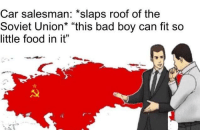 "Bad, Food, and Party: Car salesman: *slaps roof of the  Soviet Union* ""this bad boy can fit so  little food in it"" <p><a href=""https://fakehistory.tumblr.com/post/175634708814/vladimir-lenin-convinced-a-young-worker-to-join"" class=""tumblr_blog"">fakehistory</a>:</p>  <blockquote><p>Vladimir Lenin convinced a young worker to join the Communist Party (1915, colorized)</p></blockquote>"