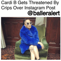 "All Star, Bloods, and Crips: Cardi B Gets Threatened By  Crips Over Instagram Post  @balleralert Cardi B Gets Threatened By Crips Over Instagram Post - blogged by @MsJennyb ⠀⠀⠀⠀⠀⠀⠀ ⠀⠀⠀⠀⠀⠀⠀ Cardi B has turned off her Instagram comments after reportedly receiving threats and angry comments from West Coast Crips. ⠀⠀⠀⠀⠀⠀⠀ ⠀⠀⠀⠀⠀⠀⠀ On Monday, the Bronx-bred raptress posted a photo of herself sporting a blue fur coat with a caption that read, ""I hate wearing flue but this coat was too poppin."" ⠀⠀⠀⠀⠀⠀⠀ ⠀⠀⠀⠀⠀⠀⠀ According to TMZ, Cardi's B-to-F substitution rubbed a few West Coast gang-bangers the wrong way. In fact, a few warned the rapper to stay out of L.A. in the wake of her post. ⠀⠀⠀⠀⠀⠀⠀ ⠀⠀⠀⠀⠀⠀⠀ ""[CardiB] this will not be accepted DONTCOMETOLA,"" one user wrote, while another warned the Bronx native to remain neutral. ""Now why you go and do this f*ck sh*t Cardi. This is literally WestCoast Suicide.... b*tch betta get neutral."" ⠀⠀⠀⠀⠀⠀⠀ ⠀⠀⠀⠀⠀⠀⠀ According to the publication, Cardi has been known to rep Bloods, which is the rival gang of the Crips. But, she has yet to respond on the matter. However, she is scheduled to head to L.A. for NBA All-Star weekend."