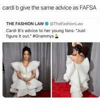 """Dress look like it build from coffee filters • Follow @savagememesss for more posts daily: cardi b give the same advice as FAFSA  THE FASHION LAW @TheFashionLaw  Cardi B's advice to her young fans: """"Just  figure it out."""" Dress look like it build from coffee filters • Follow @savagememesss for more posts daily"""