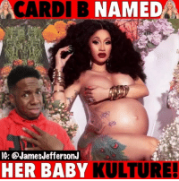 Memes, Migos, and Baby: CARDI B NAME  7  IG: @JamesJeffersonJ  HER BABY  KULTURE So CardiB and Offset had their daughter and named her Kulture...🐸☕️ - - - kulturekiaricephus migos @iamcardib @offsetyrn