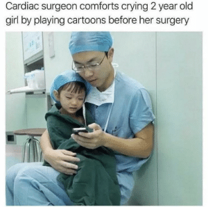 Maybe some SpongeBob will help: Cardiac surgeon comforts crying 2 year old  girl by playing cartoons before her surgery Maybe some SpongeBob will help