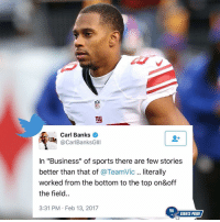 """Memes, 🤖, and Carling: Carl Banks  Carl BanksG  In """"Business"""" of sports there are few stories  better than that of  @TeamVic literally  worked from the bottom to the top on&off  the field.  3:31 PM Feb 13, 2017  my  GIANTS PRIDE @teamvic as you turn the page in your career just know you'll always be a Giant in my eyes. ThankYouCruz GiantsPride 🏈"""