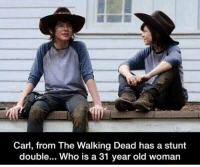 You guys seen this?: Carl, from The Walking Dead has a stunt  double... Who is a 31 year old woman You guys seen this?