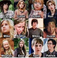 Who would you pick? 😛 TheWalkingDead: Carl  Lizzie  Mika  Sophia  Mikey  Meghan  Enid  Sam  Ron  Duane  Patrick Who would you pick? 😛 TheWalkingDead