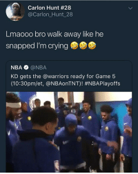Bad, Crying, and Funny: Carlon Hunt #28  @Carlon_Hunt_28  Lmaooo bro walk away like he  snapped I'm crying  NBA @NBA  KD gets the @warriors ready for Game 5  (10:30pm/et, @NBAonTNT)! Making us tall niggas look bad @larnite • ➫➫➫ Follow @Staggering for more funny posts daily! • (Ignore: memes like4like funny music love comedy goals fortnite)