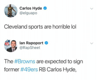 Life comes at you fast: Carlos Hyde  @elguapo  Cleveland sports are horrible lol  NFL  fftlfa lan Rapoport e》  @RapSheet  The #Browns are expected to sign  former #49ers RB Carlos Hyde, Life comes at you fast