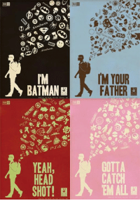 Which one are you?: CARM  BATMAN  PSA  YEAH,  HEAD  SHOT!  IM YOUR  FATHER  GOTTA  CATCH  EM ALL Which one are you?