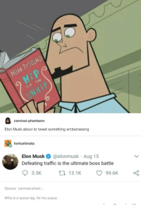 nice 38+ Tumblr Posts That Will Just Make Your Day: carnival-phantasm  Elon Musk about to tweet something embarrassing  foetushinata  Elon Musk @elonmusk Aug 15  Defeating traffic is the ultimate boss battle  Source: carnival-phant...  #this is a queue tag, for my queue. nice 38+ Tumblr Posts That Will Just Make Your Day