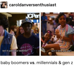 18 Funny Tumblr Posts I Saw This Week That'll Entertain You For A Few Minutes: caroldanversenthusiast  JCPen  Isn't it past your bedtime?  Isn't it time you die?  baby boomers vs. millennials & gen z 18 Funny Tumblr Posts I Saw This Week That'll Entertain You For A Few Minutes
