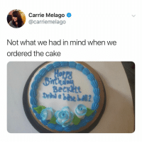 """Lol, Cake, and Relatable: Carrie Melago  @carriemelago  Not what we had in mind when we  ordered the cake  seckltt  Drlnl a base ball2 """"A"""" for effort tho lol"""