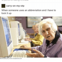 Memes, 🤖, and Otp: carry-on-my-otp  When someone uses an abbreviation and I have to  look it up  fos ISU  s.com  MON142089 [RF] www.visualphotos com 😂😂 Tag a friend
