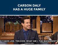 """Family, Target, and Http: CARSON DALY  HAS A HUGE FAMILY   #FAL  IIGHT  .  """"I HAVE LIKE, TEN KIDS. WHAT AM I, THE WAYANSES?  CARSON DALY <p><a class=""""tumblelog"""" href=""""http://tmblr.co/mE6BY33RISlXbbzyireO4Rg"""" target=""""_blank"""">nbcthevoice</a>&rsquo;s Carson Daly<span><a href=""""http://www.nbc.com/the-tonight-show/segments/12331"""" target=""""_blank"""">brought his whole family backstage</a> during his visit to The Tonight Show.</span></p>"""