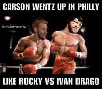 Nfl, Rocky, and Philly: CARSON WENTZ UP IN PHILLY  NFLMemes4You  LIKE ROCKY VS IVAN DRAGO Pretty much!  Credit - Edward Mohan
