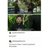 """Memes, 🤖, and Demon: Cas is chumming it up with Crowley.  They re hunting Lucifer. Together.  That's right One's an angel, one's a demon,  they solve crimes.  your favoritedirector  Bad news?  caffeinedeathwarrior  The return of Dean """"Jealous Boyfriend""""  Winchester. Ohh there he is again ---------------------- jensenackles deanwinchester winchester supernatural supernaturalfandom spn spnfamily alwayskeepfighting youarenotalone jaredpadalecki samwinchester castiel castielangelofthelord mishacollins spnfandom mishaporn destiel cockles teamfreewill dean sam cas rowena ruthconnel crowley supernaturalfunny supernaturaltumblr"""