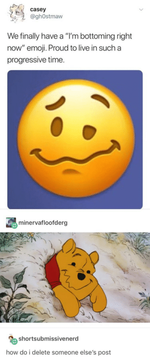 """Emoji, Tigger, and Progressive: casey  @ghOstmaw  We finally have a """"I'm bottoming right  now"""" emoji. Proud to live in such a  progressive time.  minervafloofderg  shortsubmissivenerd  how do i delete someone else's post You thinking its piglet, tigger, or rabbit?"""