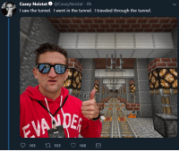 Caseyneistat: Casey Neistat@CaseyNeistat 8h  I saw the tunnel. I went in the tunnel. I traveled through the tunnel.  UltiH  165 t0 555 16K