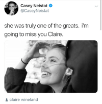 rest in peace 💙: Casey Neistat  @CaseyNeistat  she was truly one of the greats. i'm  going to miss you Claire.  s claire wineland rest in peace 💙