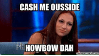 """*Filling out a job application* """"How do you handle a difficult situation with a rude customer?"""": CASH ME OUSSIDE  HOWIBOW DAH  nemecrunch-com *Filling out a job application* """"How do you handle a difficult situation with a rude customer?"""""""
